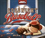 Goodnight Baseball (Fiction Picture B...