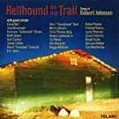 Hellhound On My Trail - The Songs Of Robert Johnson