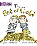 Julia Donaldson Collins Big Cat - The Pot of Gold: Band 08/Purple