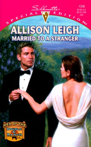 Married to a Stranger (Men of the Double-C Ranch / Silhouette Special Edition, No. 1336), Allison Leigh; Allison Lee Kinnaird