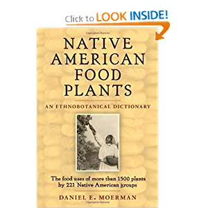 Native American Food Plants: An Ethnobotanical Dictionary Daniel Moerman E.