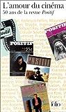 echange, troc Collectif - L'Amour du cinéma : 50 ans de la revue Positif