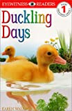Duckling Days (Dk Readers. Level 1)