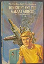 Tom Swift and the Galaxy Ghosts (The New Tom Swift, Jr., Adventures)