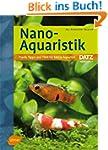 Nano-Aquaristik: Praxis, Tipps und Ti...