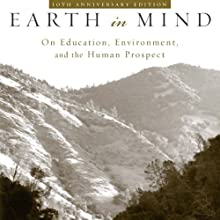 Earth in Mind: On Education, Environment, and the Human Prospect (       UNABRIDGED) by David W. Orr Narrated by Christopher Hurt