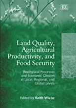 Land Quality, Agricultural Productivity, and Food Security