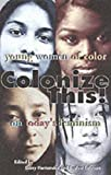 img - for Colonize This!: Young Women of Color on Today's Feminism (Live Girls) book / textbook / text book