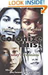 Colonize This!: Young Women of Color...