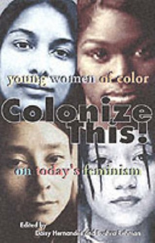 Colonize This!: Young Women of Color on Today's Feminism...