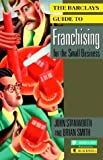 The Barclays Guide to Franchising for the Small Business (Barclays Small Business Series) (0631174982) by Stanworth, John
