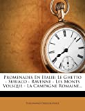 img - for Promenades En Italie: Le Ghetto - Subiaco - Ravenne - Les Monts Volsque - La Campagne Romaine... (French Edition) book / textbook / text book