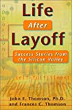 img - for Life After Layoff: Success Stories from the Silicon Valley book / textbook / text book