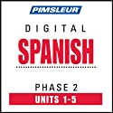 Spanish Phase 2, Unit 01-05: Learn to Speak and Understand Spanish with Pimsleur Language Programs
