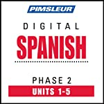 Spanish Phase 2, Unit 01-05: Learn to Speak and Understand Spanish with Pimsleur Language Programs | Pimsleur