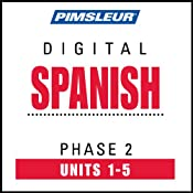 Spanish Phase 2, Unit 01-05: Learn to Speak and Understand Spanish with Pimsleur Language Programs | [Pimsleur]