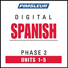 Spanish Phase 2, Unit 01-05: Learn to Speak and Understand Spanish with Pimsleur Language Programs  by Pimsleur
