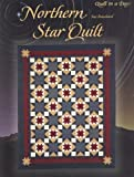 Northern Star Quilt (Quilt in a Day) (Quilt in a Day Series) (1891776029) by Bouchard, Sue