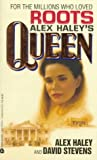 Alex Haley's Queen: The Story of an American Family (0380702754) by Haley, Alex; Stevens, David