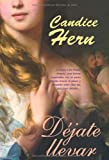 Dejate llevar / Lady Be Bad (Spanish Edition) (8498005647) by Hern, Candice