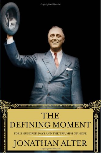 Image for The Defining Moment: FDR's Hundred Days and the Triumph of Hope