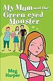 My Mum and the Green-eyed Monster (My Mum...)