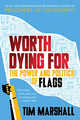 worth-dying-for-the-power-and-politics-of-flags