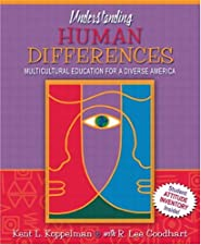 Understanding Human Differences Multicultural Education for a Diverse America by Kent L. Koppelman