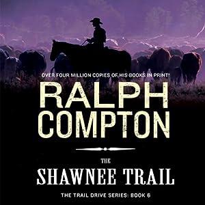 The Shawnee Trail: Trail Drive, Book 6 | [Ralph Compton]