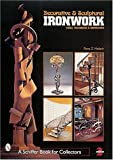 Decorative & Sculptural Ironwork: Tools, Techniques & Inspiration (Schiffer Book for Collectors)