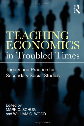 Teaching Economics in Troubled Times: Theory and Practice...