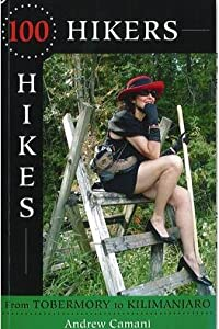 100 Hikers 100 Hikes By Andrew Camani