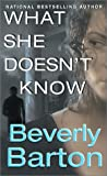 What She Doesn't Know (Zebra romantic suspense)