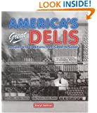 America's Great Delis: Recipes and Traditions from Coast to Coast