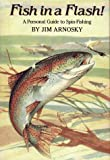 Fish in a Flash!: A Personal Guide to Spin-Fishing (0027058549) by Arnosky, Jim