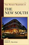 The Human Tradition in the New South (The Human Tradition in America)