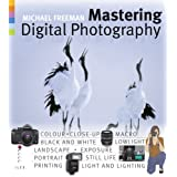Mastering Digital Photographyby Michael Freeman