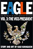 Eagle:The Making Of An Asian-American President, Vol. 3: ...