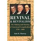 Revival and Revivalism: ~ Iain H. Murray