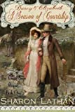 Darcy and Elizabeth: A Season of Courtship