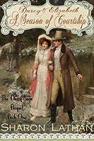 Darcy and Elizabeth: A Season of Courtship
