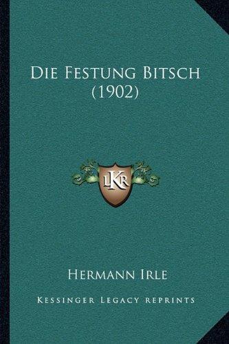 Die Festung Bitsch (1902)