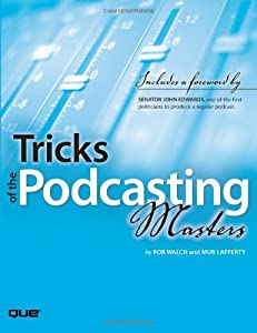 Tricks of the Podcasting Masters