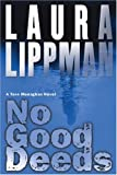 No Good Deeds LP (Tess Monaghan Mysteries) (0061120863) by Lippman, Laura