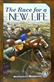 img - for The Race For A New Life (Cover-to-Cover Books: Historical Moments) book / textbook / text book