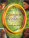 echange, troc Collectif - Le Seigneur des Anneaux (guide du film) : La Communauté de l'Anneau