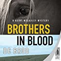 Brothers in Blood: A Quint Mccauley Mystery, Book 4 (       UNABRIDGED) by D. C. Brod Narrated by Marc Vietor