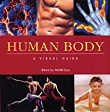 Human Body: A Visual Guide (Visual Guides)