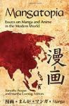 Mangatopia: Essays on Manga and Anime...