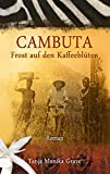 'CAMBUTA: Frost auf den Kaffeeblüten' von 'Tanja Monika Grave'